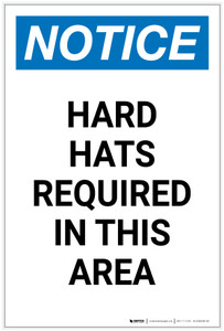 Notice: Hard Hats Required In This Area Portrait - Label