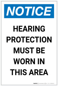 Notice: Hearing Protection Must Be Worn In Area Portrait - Label
