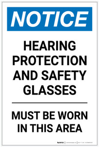 Notice: Hearing Protection Safety Glasses Must Be Worn Portrait - Label