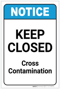 Notice: Keep Closed - Cross Contamination ANSI Portrait - Label