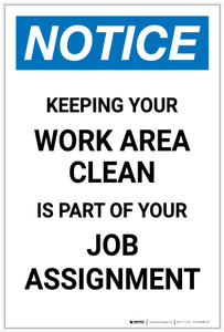 Notice: Keeping Your Work Area Clean is Part of Your Job Assignment Portrait - Label