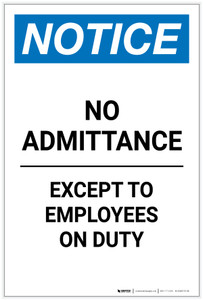 Notice: No Admittance Except To Employees On Duty Portrait - Label