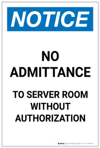 Notice: No Admittance To Server Room Without Authorization Portrait - Label