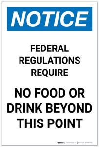 Notice: Federal Regulations Require - No Food or Drink Beyond This Point Portrait - Label