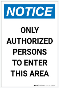 Notice: Only Authorized Persons to Enter This Area Portrait - Label