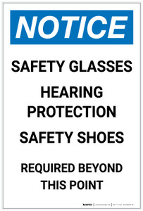 Notice: Safety Glasses Hearing Protection Shoes Required Beyond This Point Portrait - Label