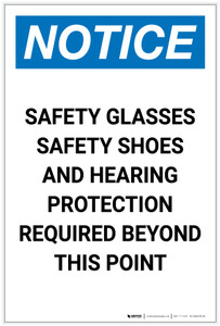 Notice: Safety Glasses/Safety Shoes/Hearing Protection Required Beyond This Point Portrait - Label
