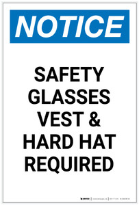 Notice: Safety Glasses Vest And Hard Hat Required Portrait - Label