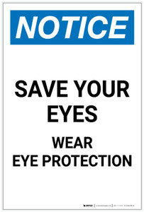 Notice: Save your Eyes - Wear Eye Protection Portrait - Label