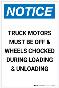 Notice: Truck Motors Must Be Off and Wheels Chocked During Loading Unloading Portrait - Label