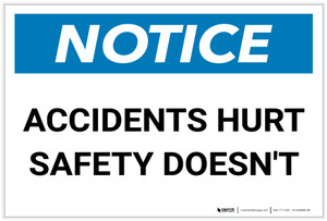 Notice: Accidents Hurt - Safety Doesn't - Label
