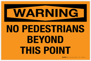 Warning: No Pedestrians Beyond This Point - Label
