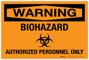 Warning: Biohazard - Authorized Personnel Only - Label