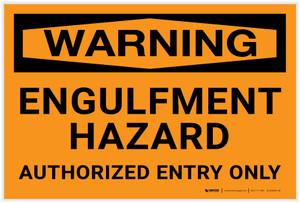 Warning: Engulfment Hazard/Authorized Entry Only - Label