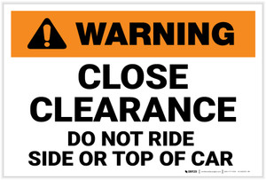 Warning: Close Clearance Do Not Ride Side Or Top Of Car - Label