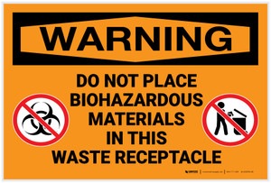 Warning: Do Not Place Biohazardous Materials In Receptacle - Label
