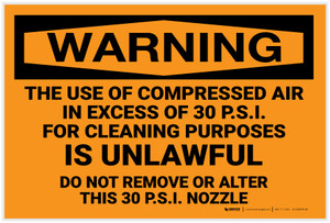 Warning: Use of Compressed Air of 30 P.S.I. for Cleaning is Unlawful - Label
