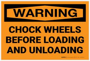 Warning: Chock Wheels Loading and Unloading - Label