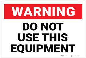 Warning: Do Not Use this Equipment (White) - Label