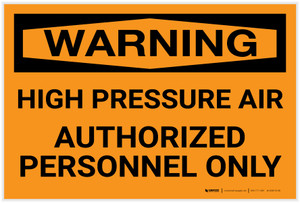 Warning: High Pressure Air Authorized Personnel Only - Label