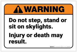 Warning: Do Not Step Stand Or Sit On Skylights - Label