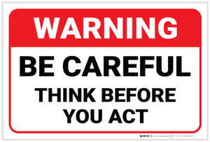 Warning: Be Careful Think Before You Act - Label