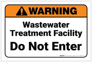 Warning: Wastewater Treatment Facility Do Not Enter - Label