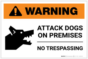 Warning: Attack Dogs On Premises No Trespassing with Icon Landscape - Label