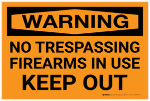 Warning: No Trespassing Firearms In Use Keep Out Landscape - Label