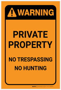 Warning: Private Property No Trespassing No Hunting Portrait - Label