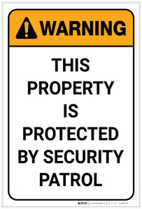 Warning: Property Protected By Security Patrol Portrait - Label
