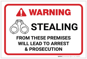 Warning: Stealing From These Premises Will Lead to Arrest Landscape - Label