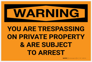 Warning: You Are Trespassing On Private Property And Are Subject To Arrest Landscape - Label