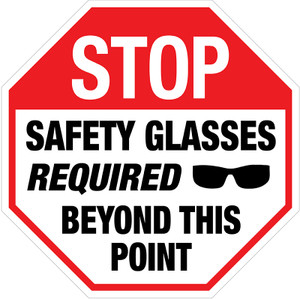 Floor Stop Signs: Safety Glasses Required
