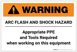 Warning: Arc Flash and Shock Hazard Appropriate PPE and Tools Required Landscape - Label
