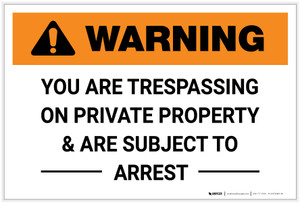 Warning: You Are Trespassing on Private Property & Are Subject to Arrest Landscape - Label