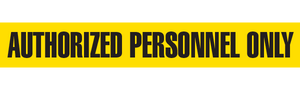 AUTHORIZED PERSONNEL ONLY  - Barricade Tape (Case of 12 Rolls)