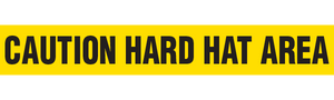 CAUTION HARD HAT AREA  - Barricade Tape (Case of 12 Rolls)