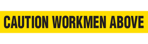 CAUTION WORKMEN ABOVE  - Barricade Tape (Case of 12 Rolls)