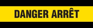 DANGER ARRET  - Barricade Tape (Case of 12 Rolls)