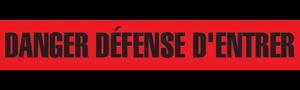 DANGER DEFENSE D'ENTRER  - Barricade Tape (Case of 12 Rolls)