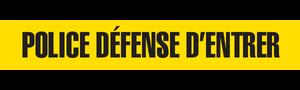 POLICE DEFENSE D'ENTRER  - Barricade Tape (Case of 12 Rolls)