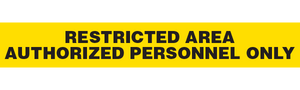 RESTRICTED AREA - AUTHORIZED PERSONNEL ONLY  - Barricade Tape (Case of 12 Rolls)