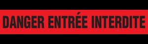 DANGER ENTREE INTERDITE  - Barricade Tape (Case of 12 Rolls)