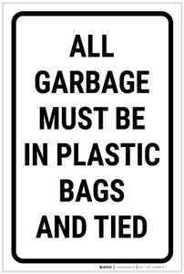 All Garbage Must be in Plastic Bags and Tied - Label