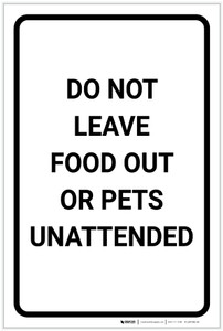 Do Not Leave Food Out Or Pets Unattended Portrait - Label