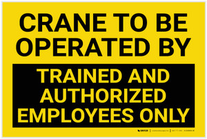 Crane to be Operated by Trained and Authorized Employees Only - Label