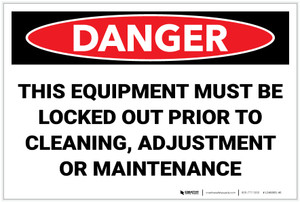 Danger: This Equipment Must be Locked Out Prior to Cleaning - Label