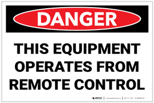 Danger: Equipment Operated By Remote Control  - Label