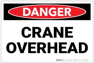 Danger: Crane Overhead - Label